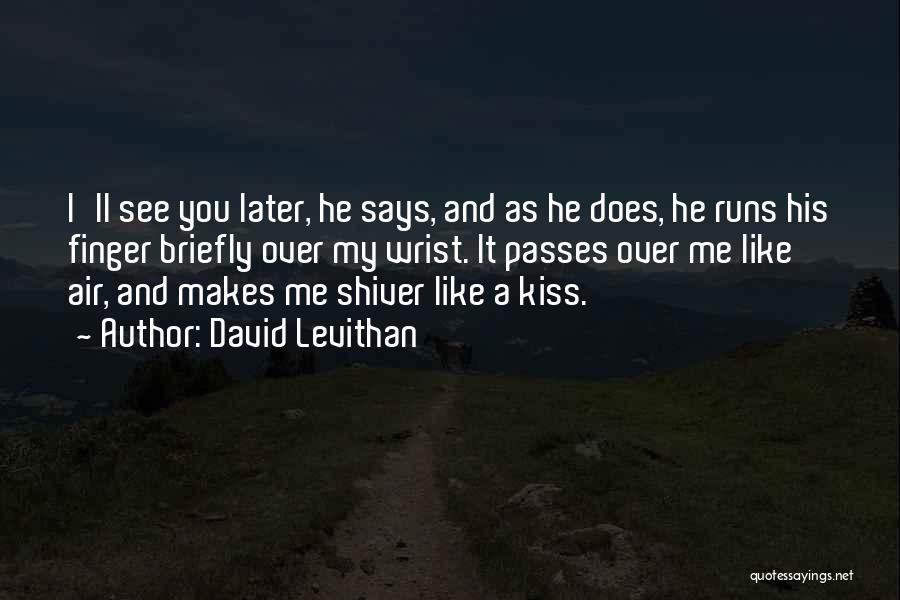 Kissing You Love Quotes By David Levithan