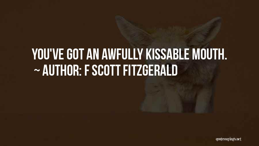 Kissing You Love Quotes By F Scott Fitzgerald