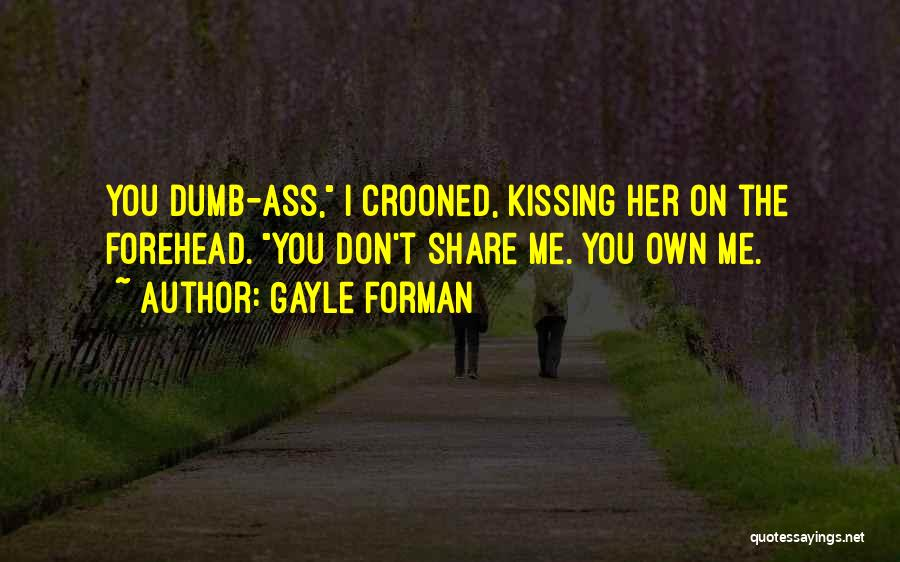 Kissing You Love Quotes By Gayle Forman
