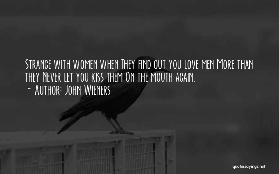 Kissing You Love Quotes By John Wieners