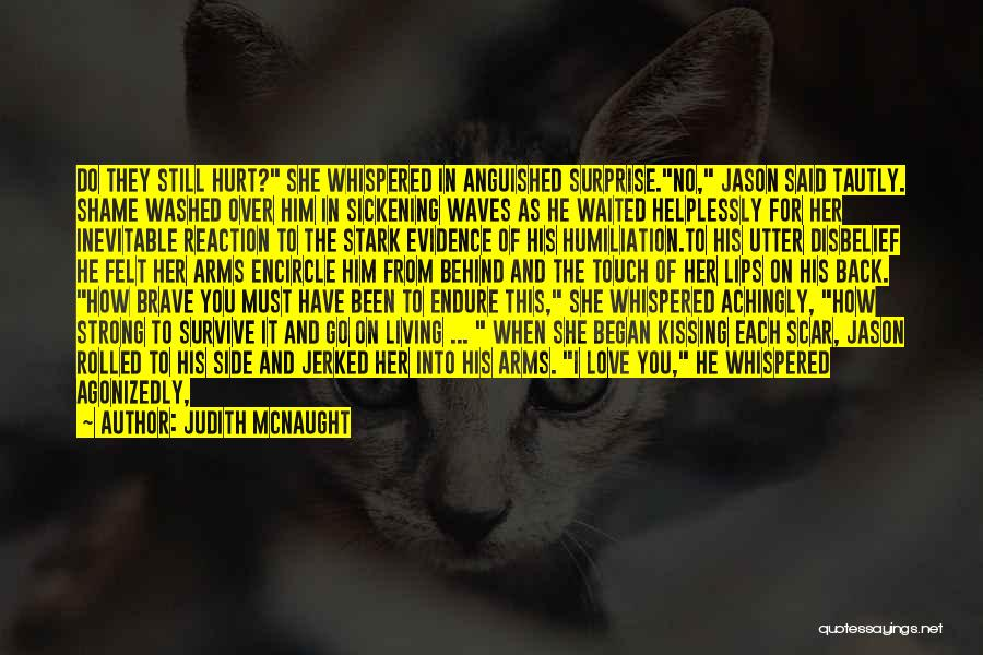 Kissing You Love Quotes By Judith McNaught