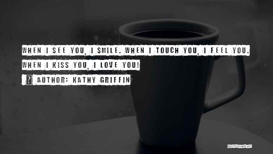 Kissing You Love Quotes By Kathy Griffin