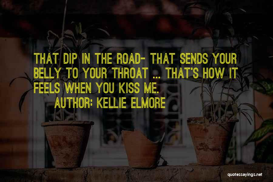 Kissing You Love Quotes By Kellie Elmore