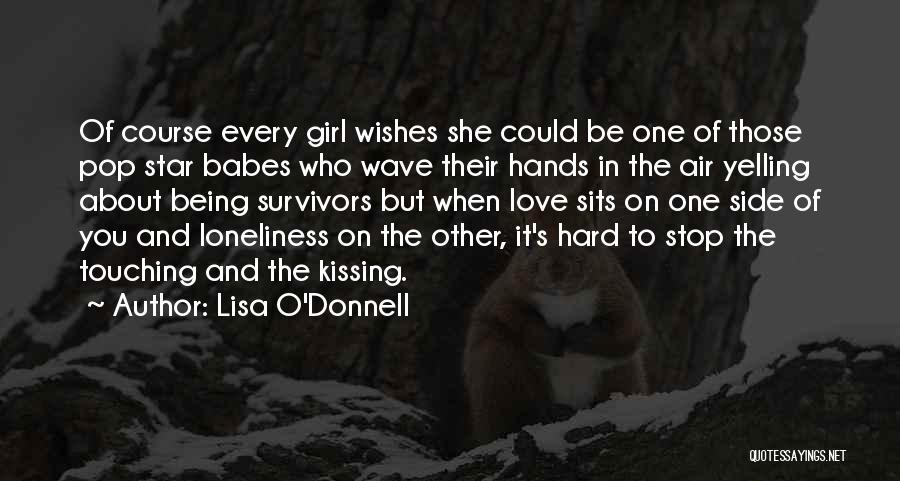 Kissing You Love Quotes By Lisa O'Donnell