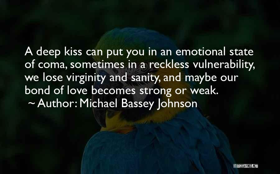 Kissing You Love Quotes By Michael Bassey Johnson