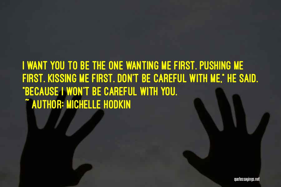 Kissing You Love Quotes By Michelle Hodkin