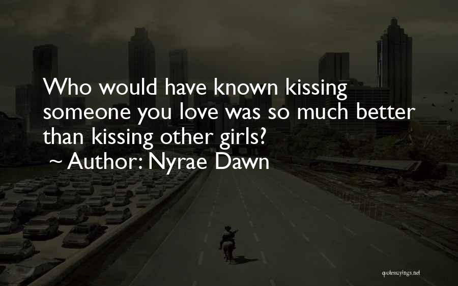 Kissing You Love Quotes By Nyrae Dawn