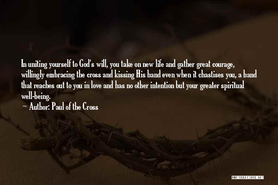 Kissing You Love Quotes By Paul Of The Cross