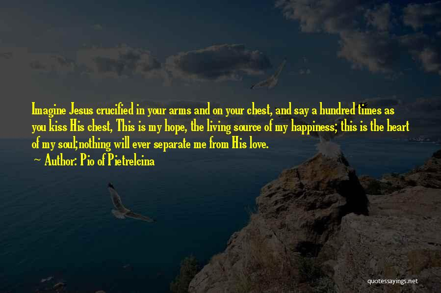 Kissing You Love Quotes By Pio Of Pietrelcina