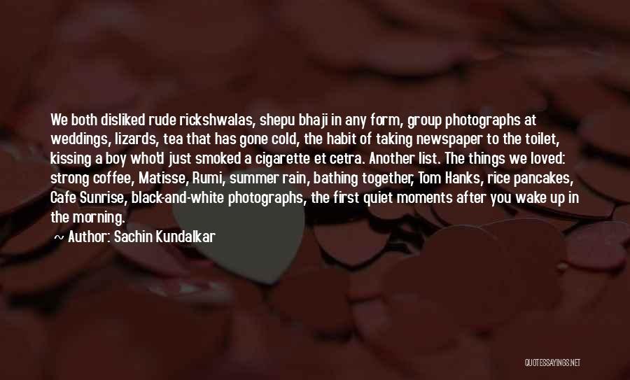 Kissing You Love Quotes By Sachin Kundalkar