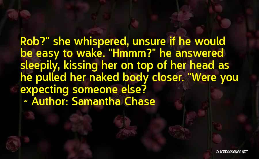 Kissing You Love Quotes By Samantha Chase