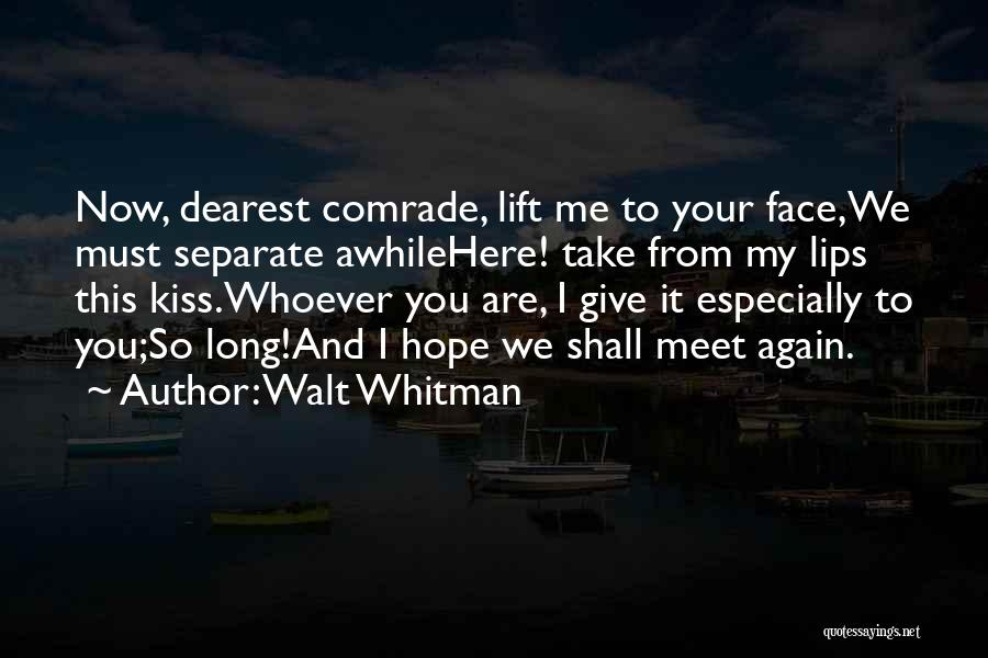 Kissing You Love Quotes By Walt Whitman