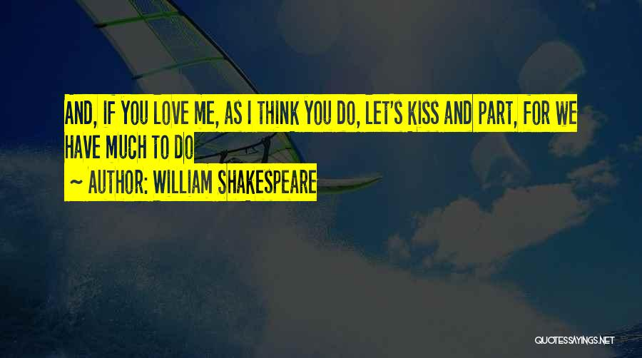 Kissing You Love Quotes By William Shakespeare