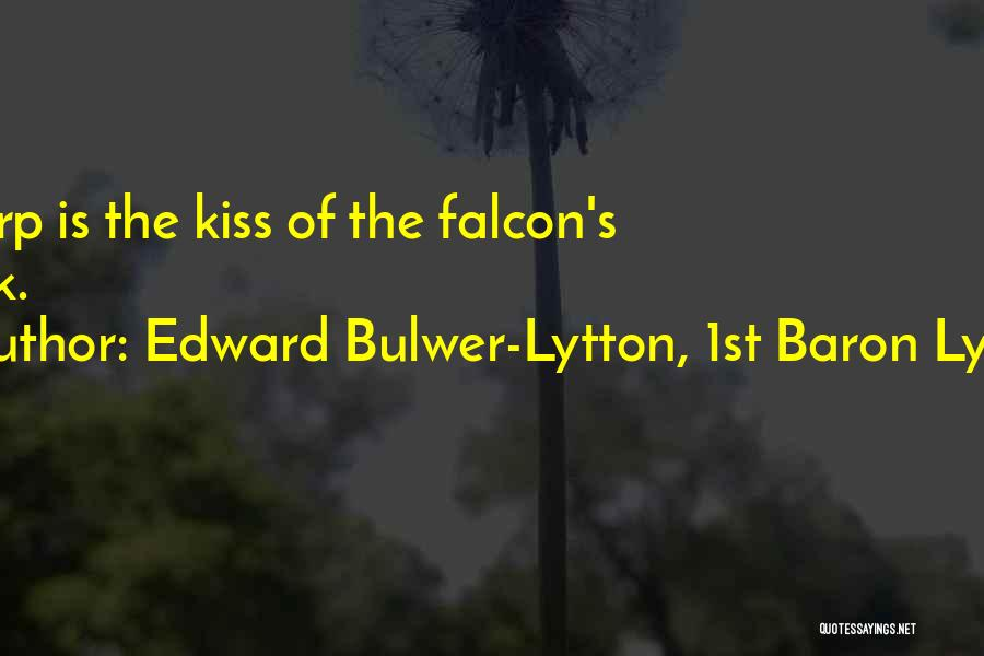 Kissing Your Ex Quotes By Edward Bulwer-Lytton, 1st Baron Lytton