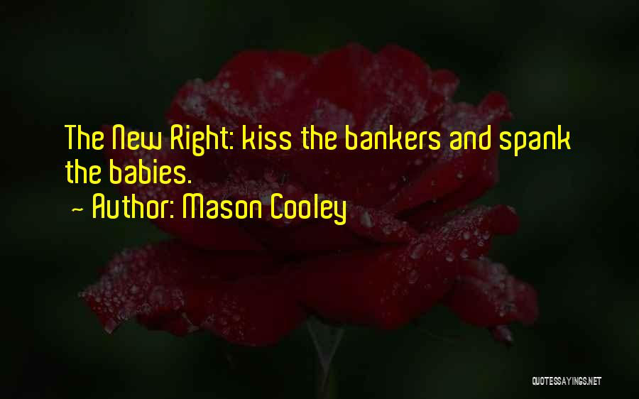 Kissing Your Ex Quotes By Mason Cooley