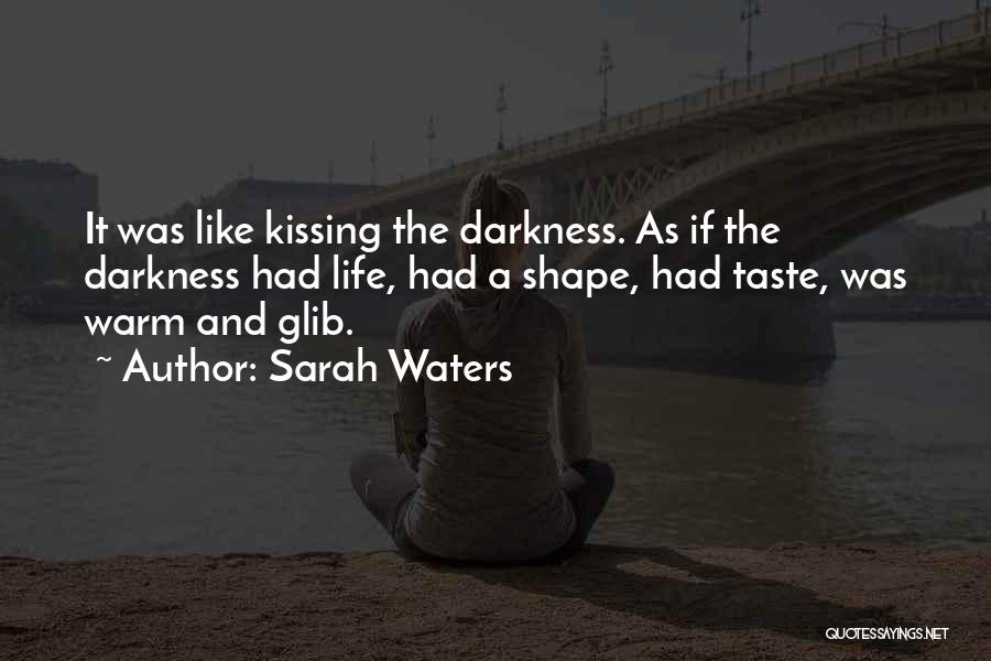 Kissing Your Ex Quotes By Sarah Waters