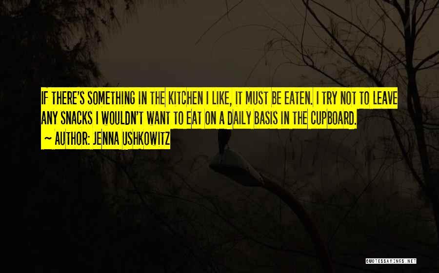 Kitchen Cupboard Quotes By Jenna Ushkowitz