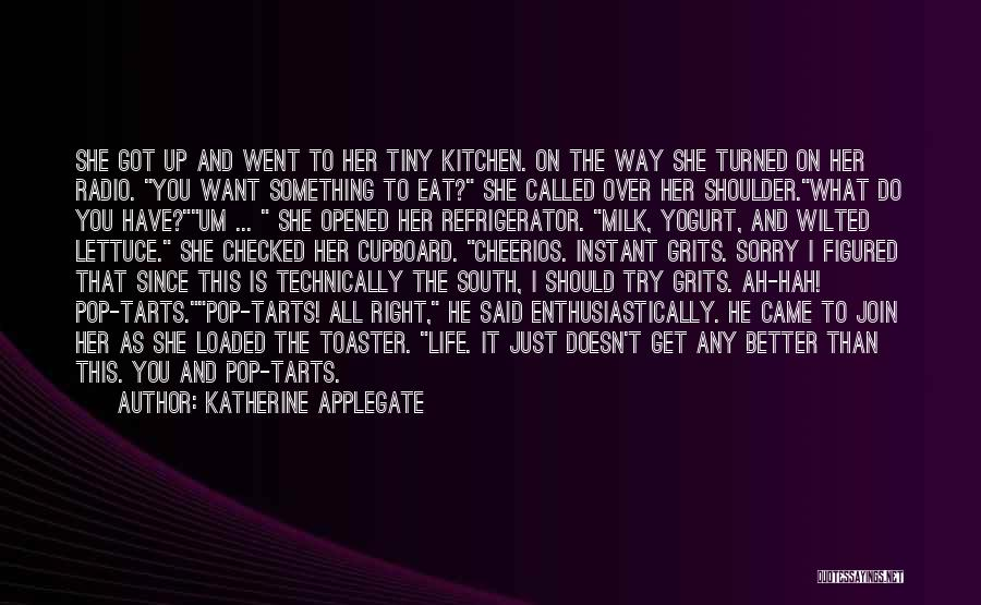Kitchen Cupboard Quotes By Katherine Applegate