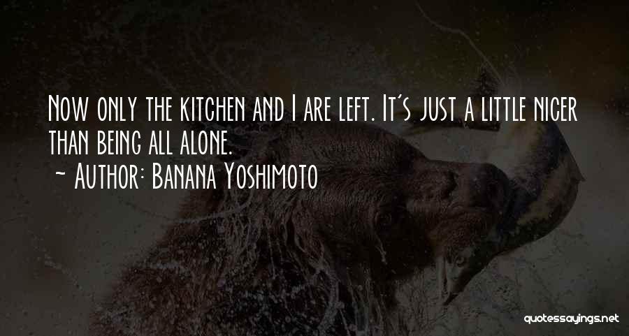 Kitchen Yoshimoto Quotes By Banana Yoshimoto