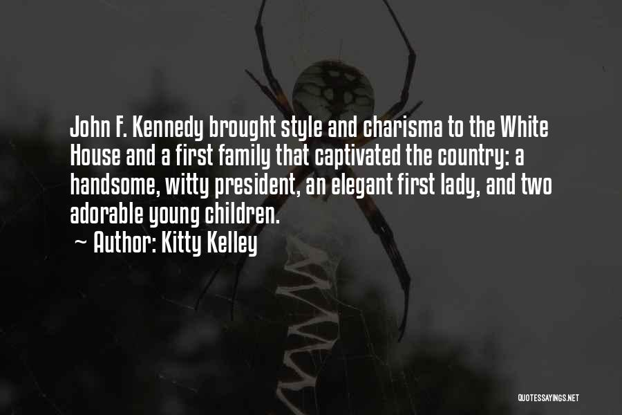 Kitty Kelley Quotes 1594013