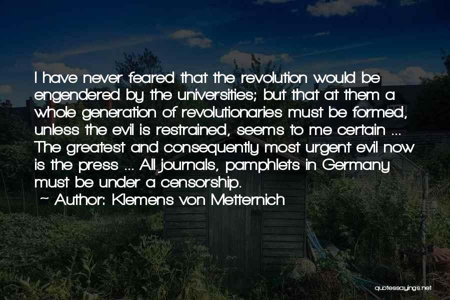 Klemens Metternich Quotes By Klemens Von Metternich