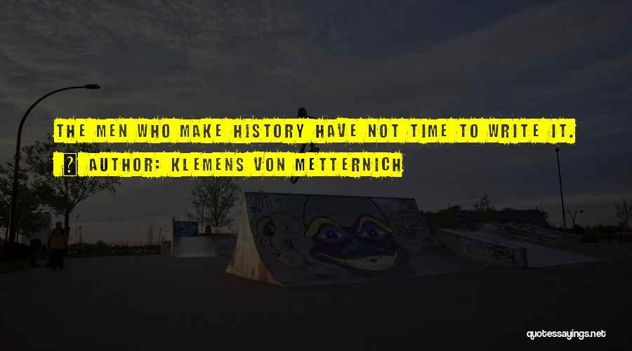 Klemens Von Metternich Quotes 1083270