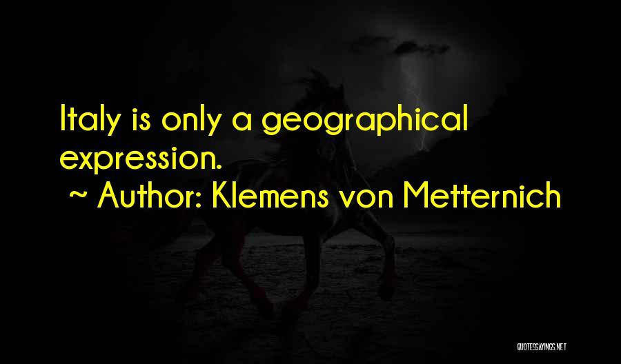 Klemens Von Metternich Quotes 1363194