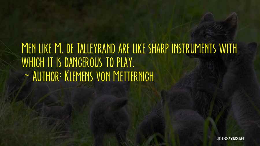 Klemens Von Metternich Quotes 1386578