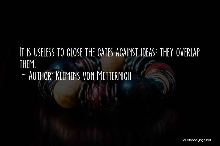 Klemens Von Metternich Quotes 1454059