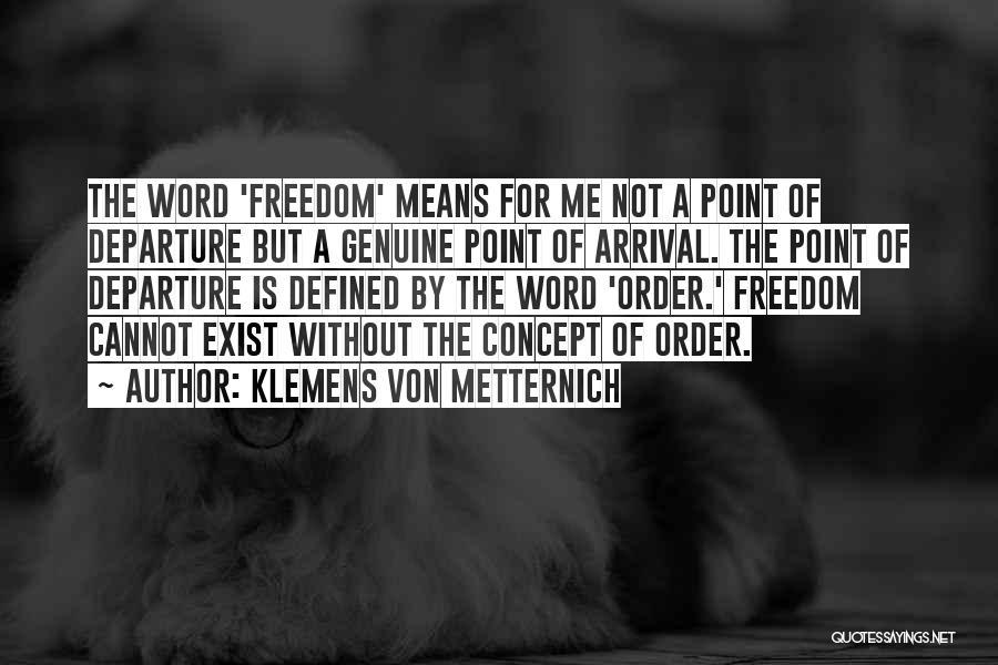 Klemens Von Metternich Quotes 2026705