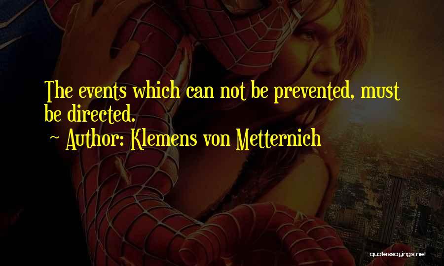 Klemens Von Metternich Quotes 2194350