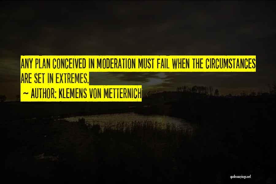 Klemens Von Metternich Quotes 267842