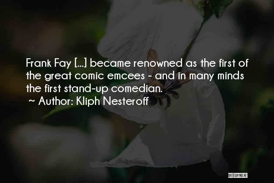 Kliph Nesteroff Quotes 1137987