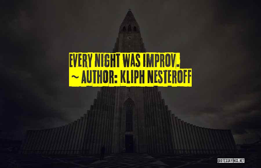 Kliph Nesteroff Quotes 184316