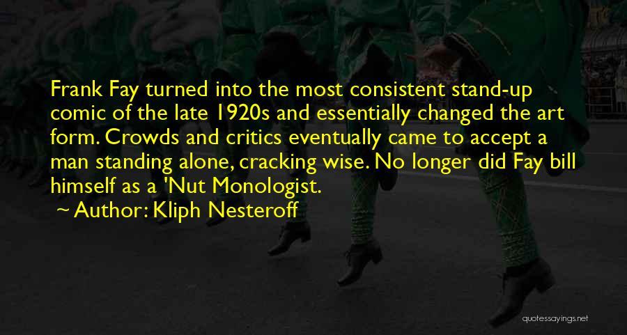 Kliph Nesteroff Quotes 852088