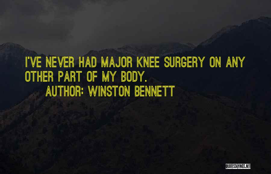 Knee Surgery Funny Quotes By Winston Bennett
