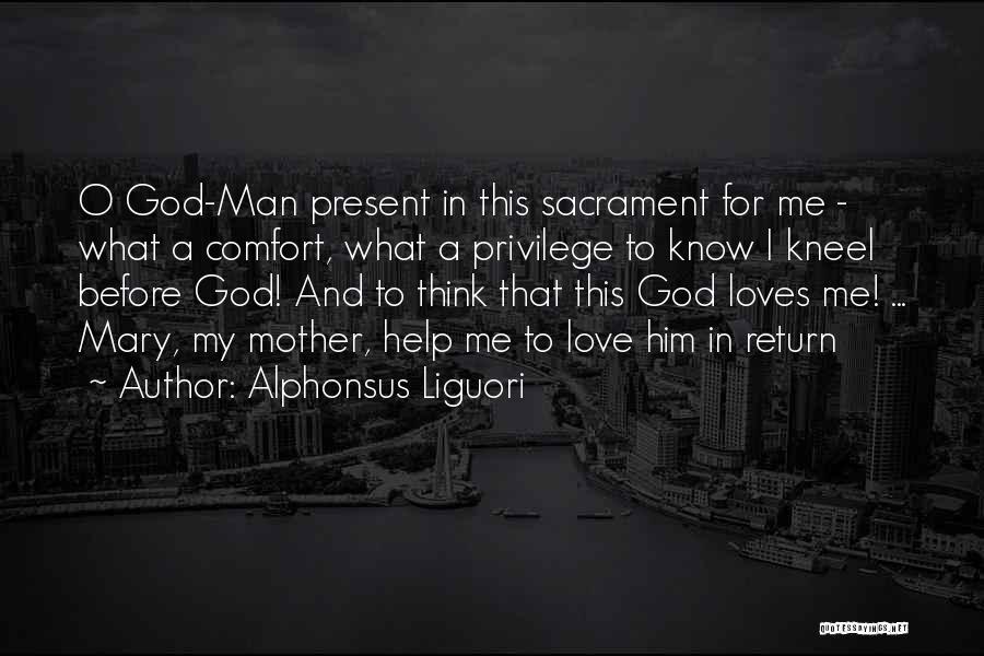 Kneel Before God Quotes By Alphonsus Liguori