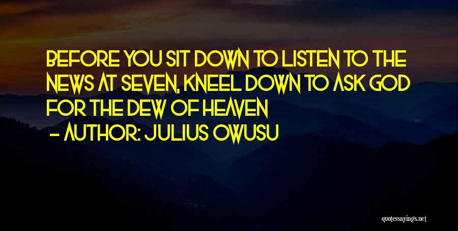 Kneel Before God Quotes By Julius Owusu