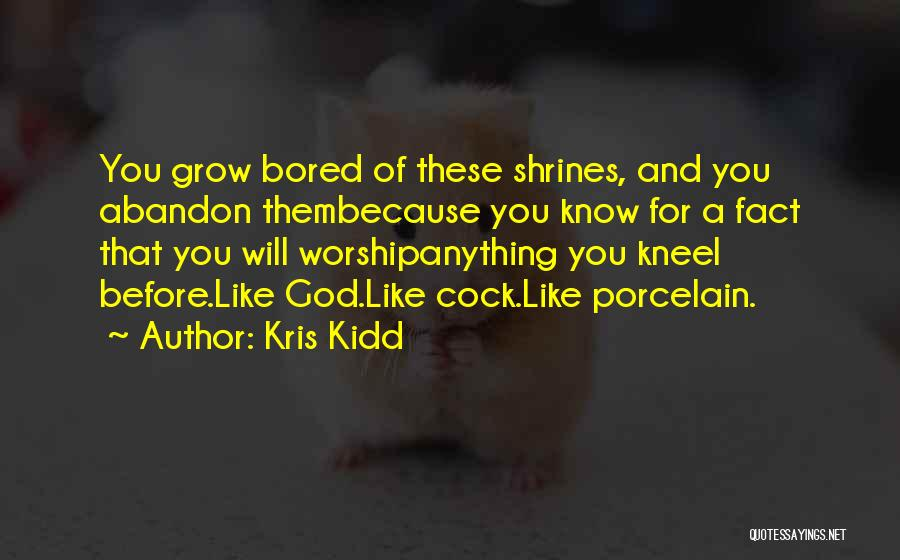Kneel Before God Quotes By Kris Kidd