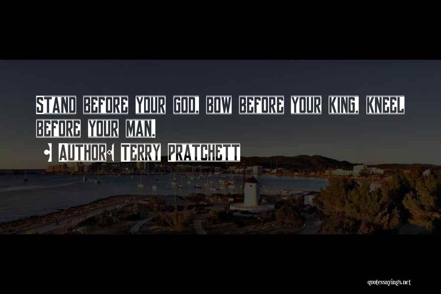 Kneel Before God Quotes By Terry Pratchett