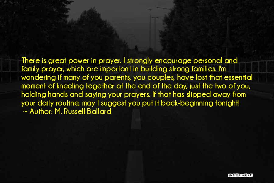 Kneeling In Prayer Quotes By M. Russell Ballard