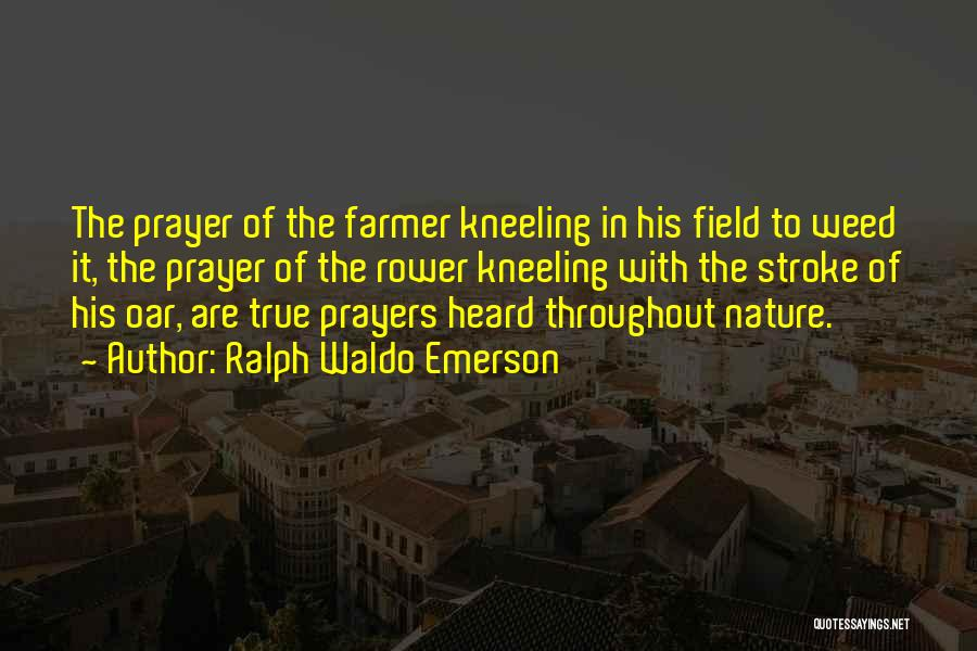 Kneeling In Prayer Quotes By Ralph Waldo Emerson