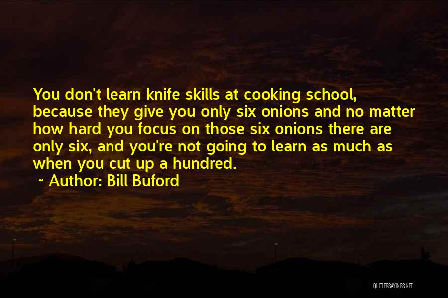 Knife Skills Quotes By Bill Buford