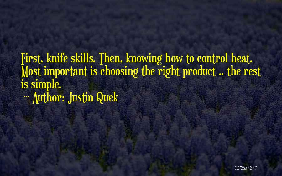 Knife Skills Quotes By Justin Quek