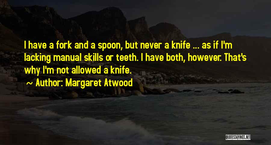 Knife Skills Quotes By Margaret Atwood