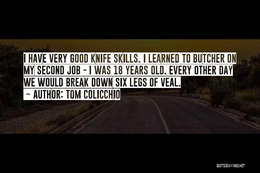Knife Skills Quotes By Tom Colicchio