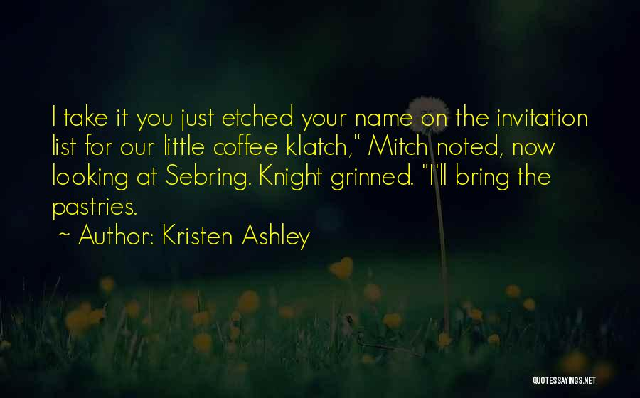 Top 31 Knight Kristen Ashley Quotes Sayings