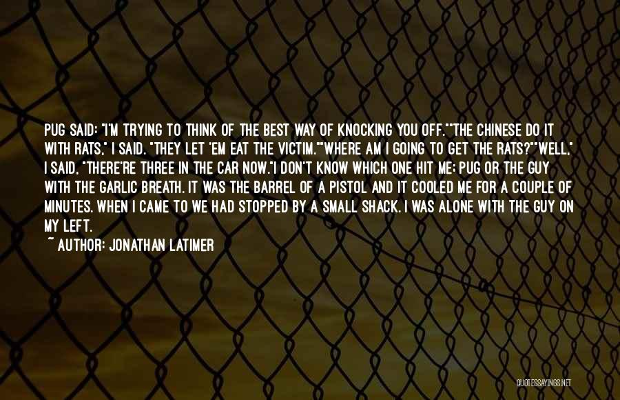 Knocking Quotes By Jonathan Latimer