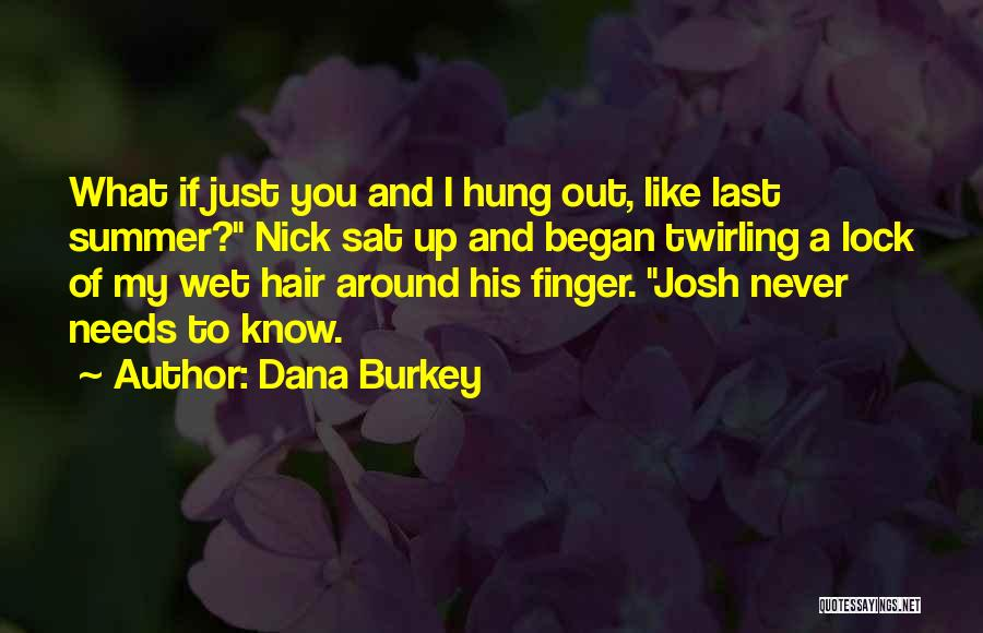Know He Cheating Quotes By Dana Burkey