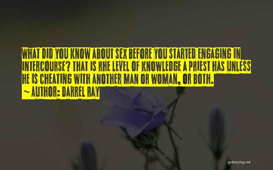 Know He Cheating Quotes By Darrel Ray
